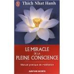 Thich Nhat Hanh - LeMiracle de la Pleine Conscience